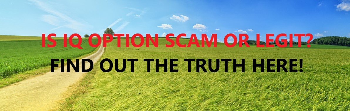 Is IQ Option Scam or Legit? [Find Out The Truth Here] |