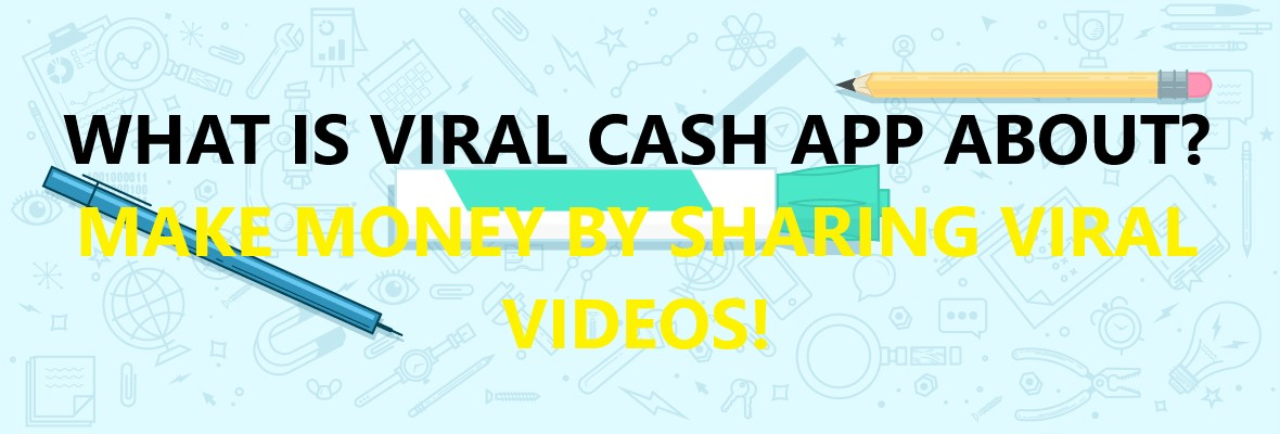 bced5eba61a2 What Is Viral Cash App About  Make Money By Posting Viral Videos!