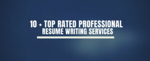 Top Rated Professional Resume Writing Services