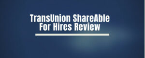 TransUnion ShareAble For Hires Review